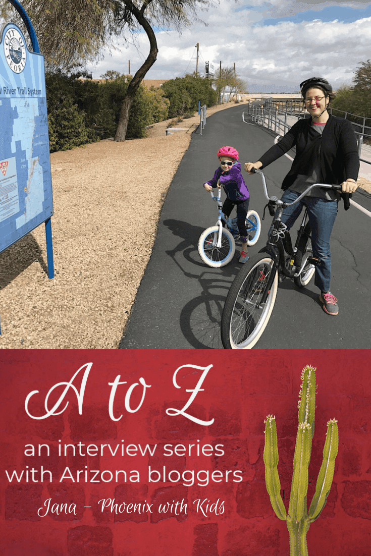 A to Z: Arizona Blogger Interview series with Jana Phoenix With Kids.