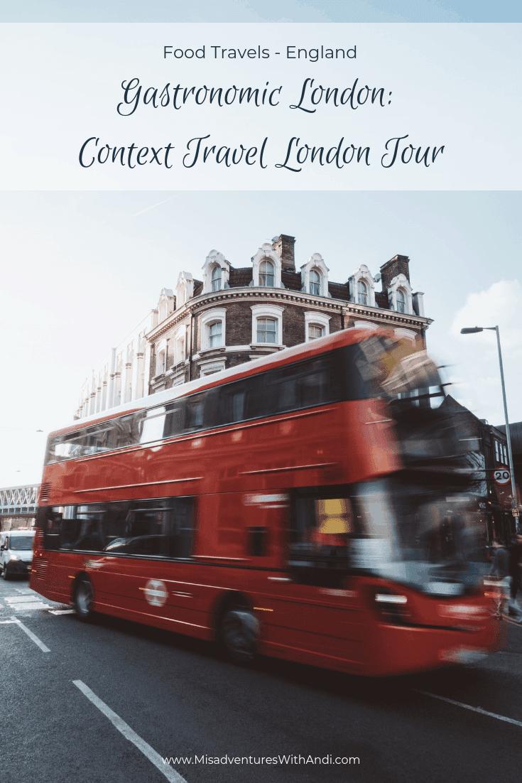 Food Travels Gastronomic London_ Context Travel London Tour England