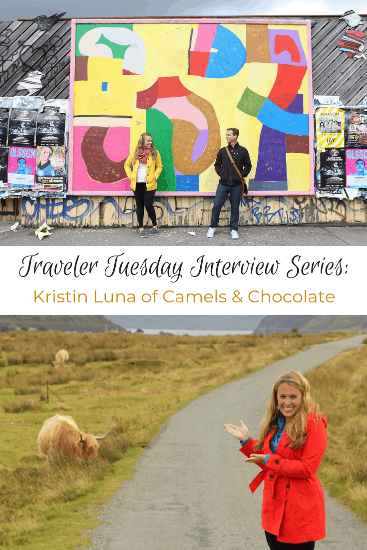 Traveler Tuesday Travel Blogger Interview with Kristin Luna of Camels & Chocolate