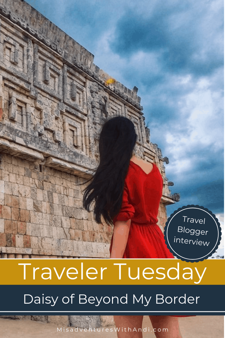 Traveler Tuesday Travel Blogger Interview with Daisy of Beyond My Border