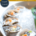 Food Travels_ 5 Places to Eat Oysters in San Francisco California USA
