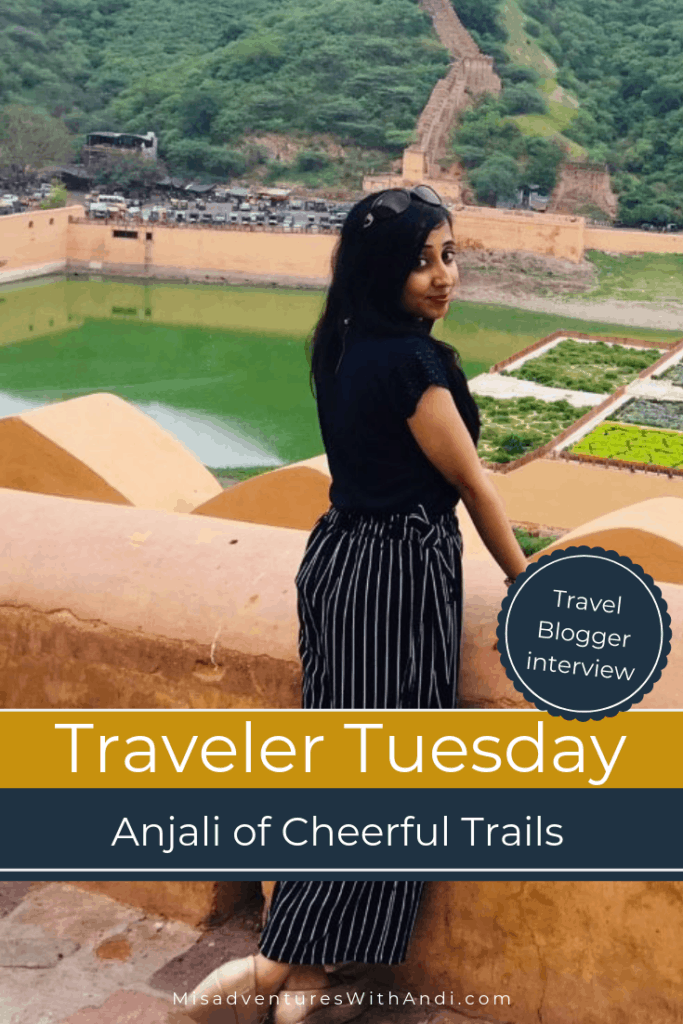 Traveler Tuesday Travel Blogger Interview with Anjali of Cheerful Trails