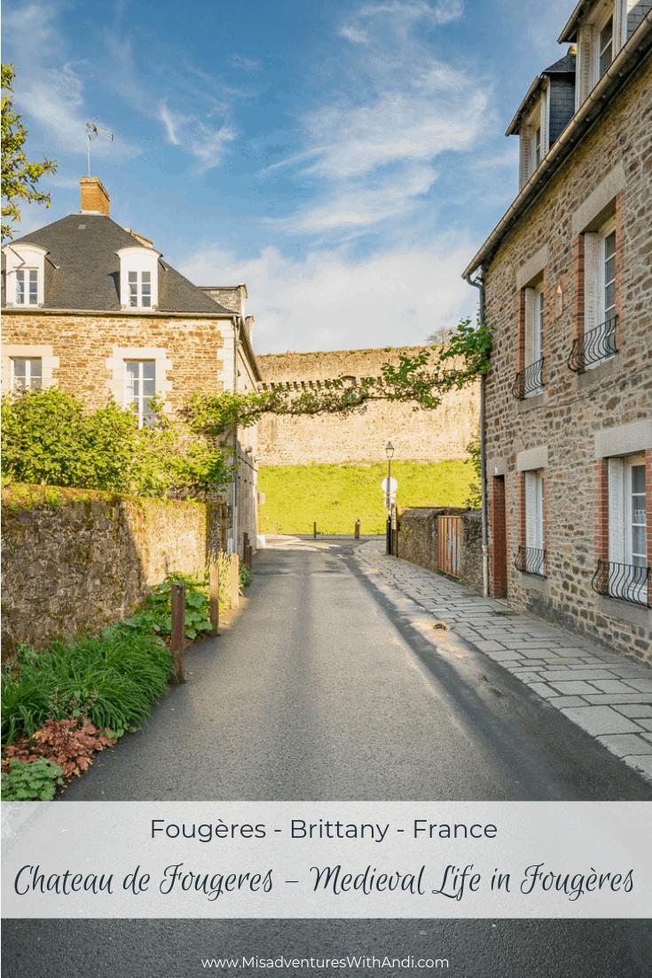 Chateau de Fougeres – Medieval Life in Fougères France