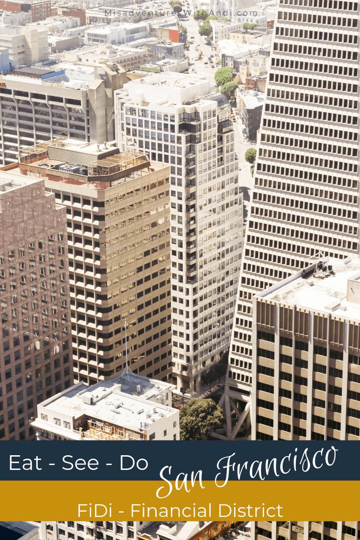 Eat See Do San Francisco California USA FiDi Financial District
