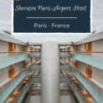 Sheraton Paris Airport Hotel at CDG Airport