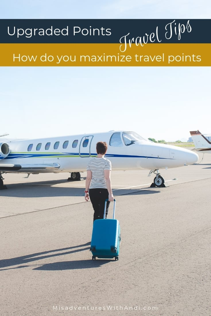 Travel Tips - Upgraded Points - How do you maximize travel points