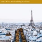 French Holidays & Celebrations You Need to Know About if You Are Traveling to France