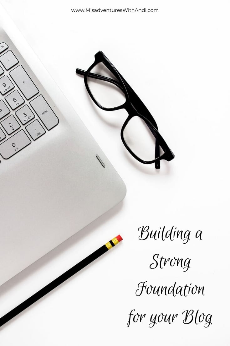 Building a Strong Foundation for your Blog