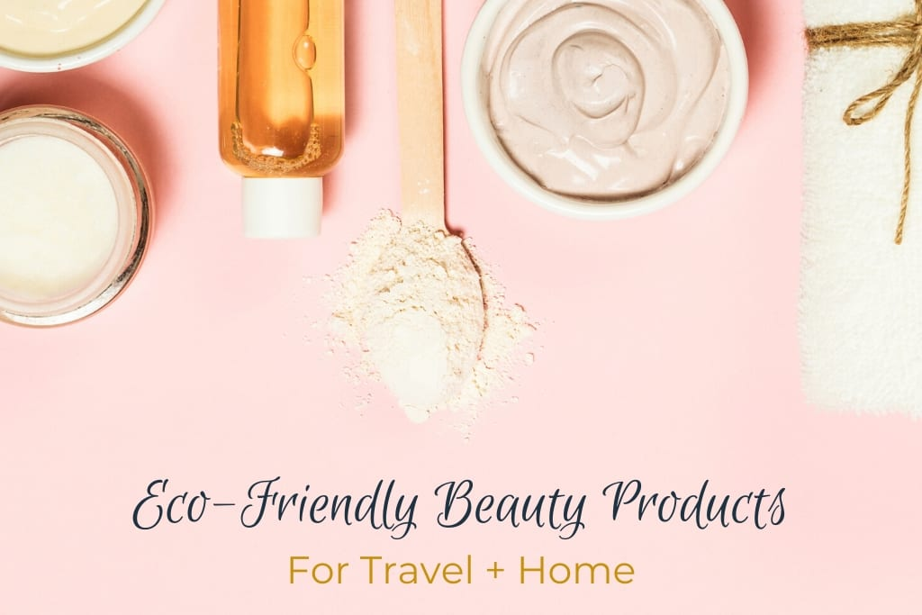 Eco-Friendly Beauty Products for Travel