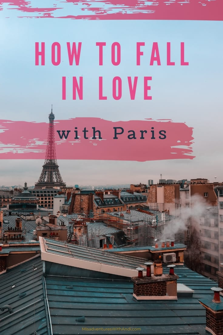How to fall in love with Paris