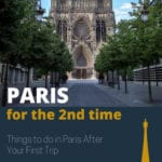 Paris for the 2nd Time - Things to do in Paris After your First trip