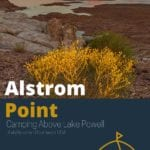 Alstrom Point Utah – Camping Above Lake Powell