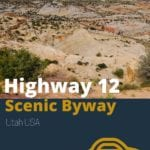 Utah Road Trip Highway 12 Scenic Byway Southwest USA