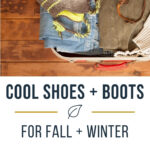 Cool Shoes for Fall and Winter + Tips for Packing Boots