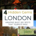 London's Hidden Gems: 4 Amazing Must-See Spots that Tourists Miss