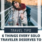 6 Things Every Solo Traveler Deserves To Do On Their Adventure