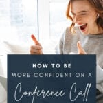 How To Be More Confident on a Conference Call