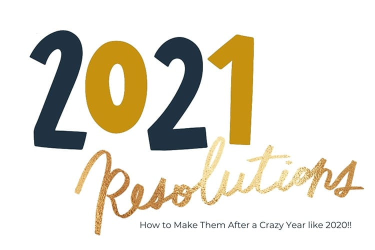 How to Make New Year's Resolutions for 2021
